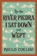 By the River Piedra I Sat Down and Wept: A Novel of Forgiveness (P.S.)