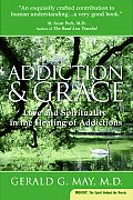 Addiction & Grace Love & Spirituality in the Healing of Addictions