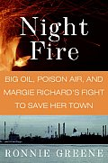 Night Fire Big Oil Poison Air & Margie Richards Fight to Save Her Town
