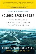 Holding Back the Sea: The Struggle on the Gulf Coast to Save America