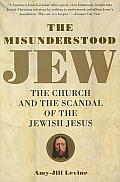 Misunderstood Jew The Church & the Scandal of the Jewish Jesus