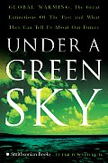 Under a Green Sky: Global Warming, the Mass Extinctions of the Past, and What They Can Tell Us about Our Future Cover
