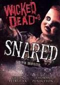 Snared Wicked Dead