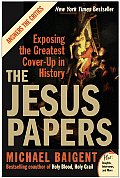 The Jesus Papers: Exposing the Greatest Cover-Up in History Cover