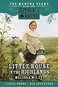 Little House In The Highlands Abridged Edition