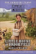 Caroline Years 01 Little House In Brookfield Abridged Edition