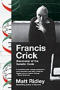 Francis Crick: Discoverer of the Genetic Code (Eminent Lives) Cover