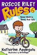 Roscoe Riley Rules 06 Never Walk in Shoes That Talk