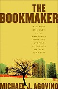 Bookmaker A Memoir of Money Luck & Family from the Utopian Outskirts of New York City