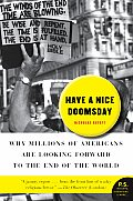 Have a Nice Doomsday: Why Millions of Americans Are Looking Forward to the End of the World (P.S.) Cover