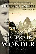 Tales of Wonder Adventures Chasing the Divine an Autobiography