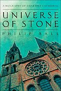 Universe of Stone: A Biography of Chartres Cathedral
