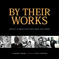 By Their Works: The Inspiring Stories of the Lives and Works Prominent Knights of Columbus