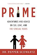 Prime Adventures & Advice on Sex Love & the Sensual Years