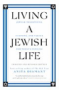 Living a Jewish Life, Updated and Revised Edition : Jewish Traditions, Customs, and Values for Today's Families (07 Edition)