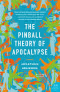 Pinball Theory Of Apocalypse