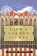 Lifes Golden Ticket An Inspirational Novel