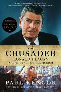 Crusader: Ronald Reagan and the Triumph Over Communism (06 Edition)