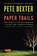 Paper Trails: True Stories of Confusion, Mindless Violence, and Forbidden Desires, a Surprising Number of Which Are Not about Marria