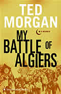 My Battle of Algiers : a Memoir (06 Edition)