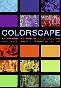Colorscape An Around The World Guide to Color