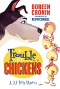 The Trouble with Chickens: A J.J. Tully Mystery (J.J. Tully Mysteries)