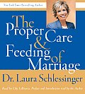 Proper Care and Feeding of Marriage CD: Preface and Introduction Read by Dr. Laura Schlessinger