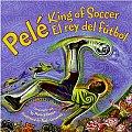 Pele King of Soccer Pele El Rey del Futbol