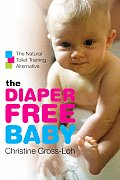 Diaper Free Baby The Natural Toilet Training Alternative