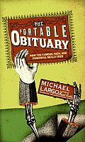 Portable Obituary How the Famous Rich & Powerful Really Died
