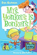 My Weird School 18 Mrs Yonkers Is Bonkers