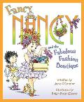 Fancy Nancy & the Fabulous Fashion Boutique