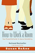 How to Work a Room: Your Essential Guide to Savvy Socializing Cover
