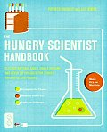 Hungry Scientist Handbook Electric Birthday Cakes Edible Origami & Other DIY Projects for Techies Tinkerers & Foodies