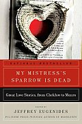 My Mistress's Sparrow Is Dead: Great Love Stories, from Chekhov to Munro (P.S.) Cover