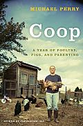 Coop: A Year of Poultry, Pigs, and Parenting Cover