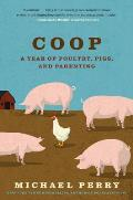 Coop: A Family, a Farm, and the Pursuit of One Good Egg (P.S.) Cover