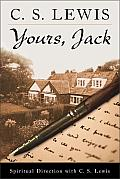 Yours Jack Spiritual Direction from C S Lewis