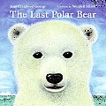 The Last Polar Bear (Laura Geringer Books)