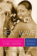 Heat Wave The Life & Career of Ethel Waters
