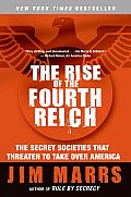 Rise of the Fourth Reich The Secret Societies That Threaten to Take Over America