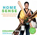 Home Sense Simple Solutions to Enhance Where & How You Live