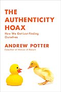The Authenticity Hoax: How We Get Lost Finding Ourselves Cover