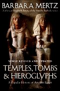 Temples, Tombs, & Hieroglyphs: A Popular History of Ancient Egypt