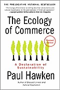 Ecology of Commerce: a Declaration of Sustainability (Rev 10 Edition)