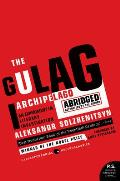 Gulag Archipelago Abridged 1918 1956 An Experiment in Literary Investigation