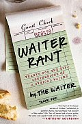 Waiter Rant: Thanks for the Tip, Confessions of a Cynical Waiter