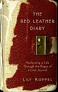 Red Leather Diary Reclaiming a Life Through the Pages of a Lost Journal