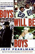 Boys Will Be Boys: The Glory Days and Party Nights of the Dallas Cowboys Dynasty Cover