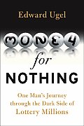 Money for Nothing: One Man's Journey Through the Dark Side of Lottery Millions Cover